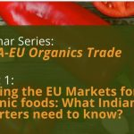 Webinar on Tapping the EU Markets for Organic Foods By Embassy of India Brussels & Denmark